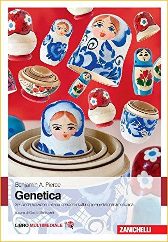 Genetica. Benjamin A. Pierce ; a cura di Guido Barbujani