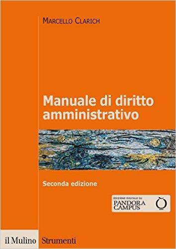 Manuale di diritto amministrativo. Marcello Clarich