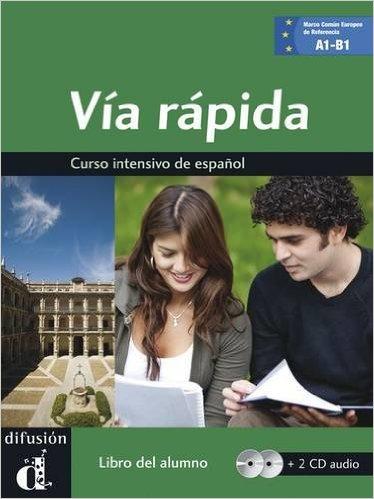 Vía rápida: curso intensivo de español: [A1-B1]: [libro del alumno]. María Cecilia Ainciburu [et al.]