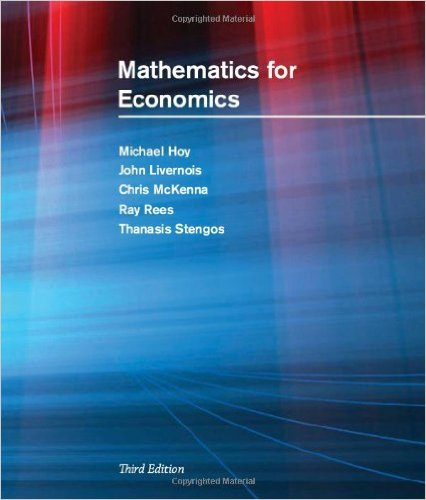 Mathematics for economics. Michael Hoy [et al.]
