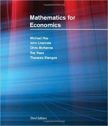 Mathematics for economics. Michael Hoy [et al.]
