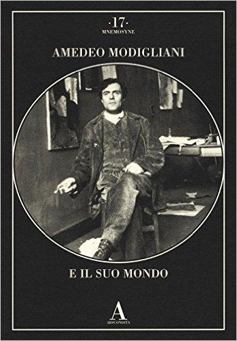 Amedeo Modigliani e il suo mondo. Modigliani Amedeo