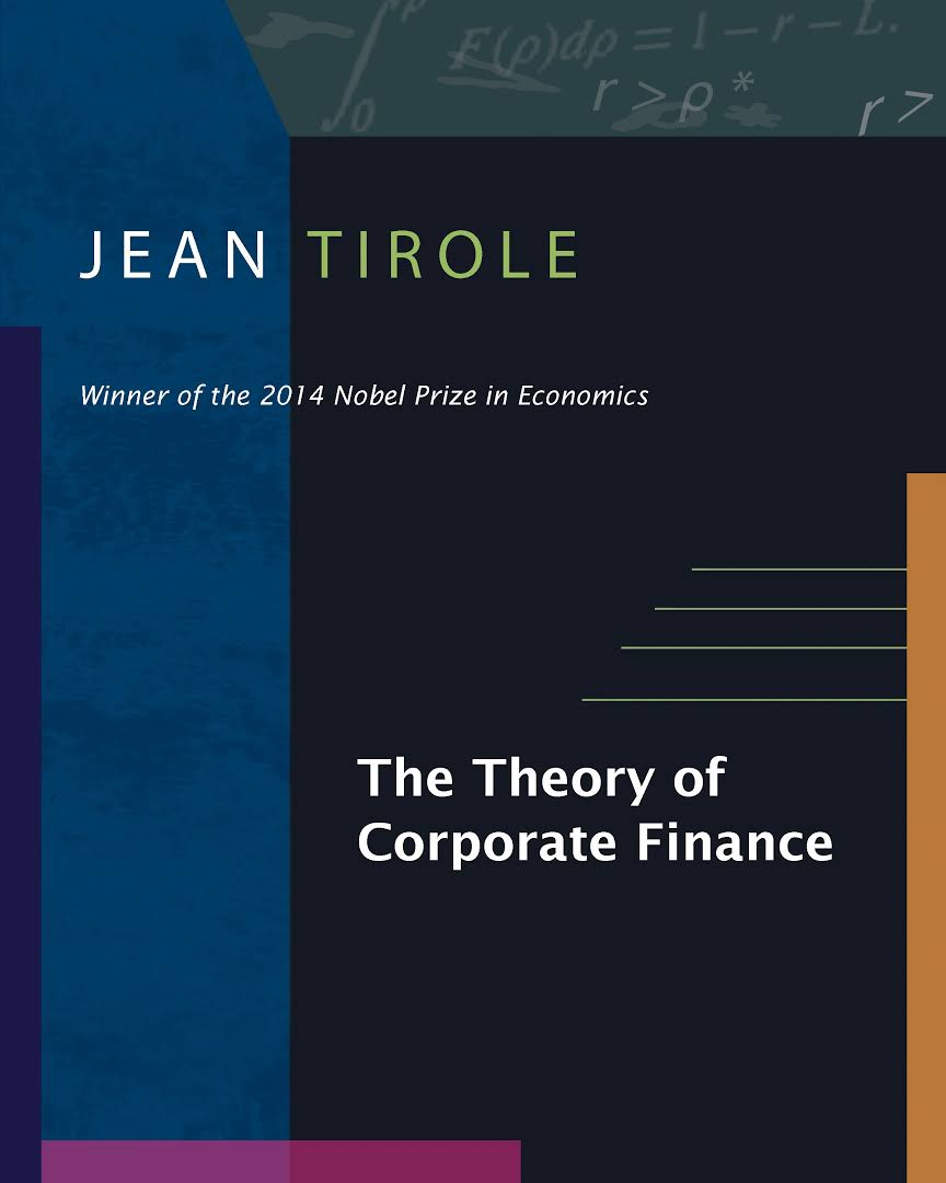 The theory of corporate finance. Jean Tirole