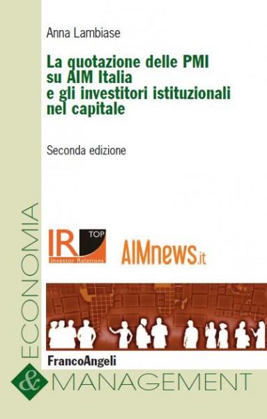 La quotazione delle PMI su AIM Italia e gli investitori istituzionali nel capitale. Anna Lambiase