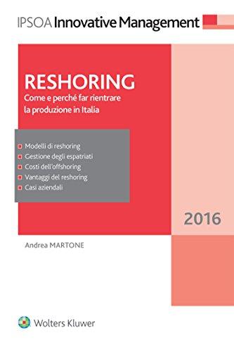 Reshoring: come e perchè far rientrare la produzione in Italia. Andrea Martone