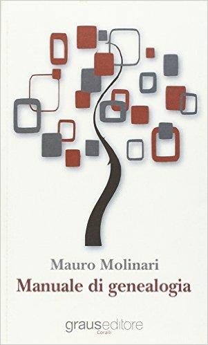 Manuale di genealogia. Molinari Mauro