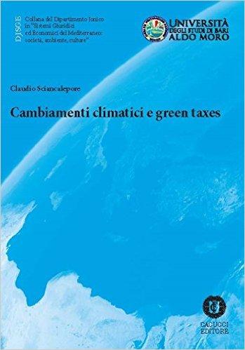 Cambiamenti climatici e green taxes. Claudio Sciancalepore