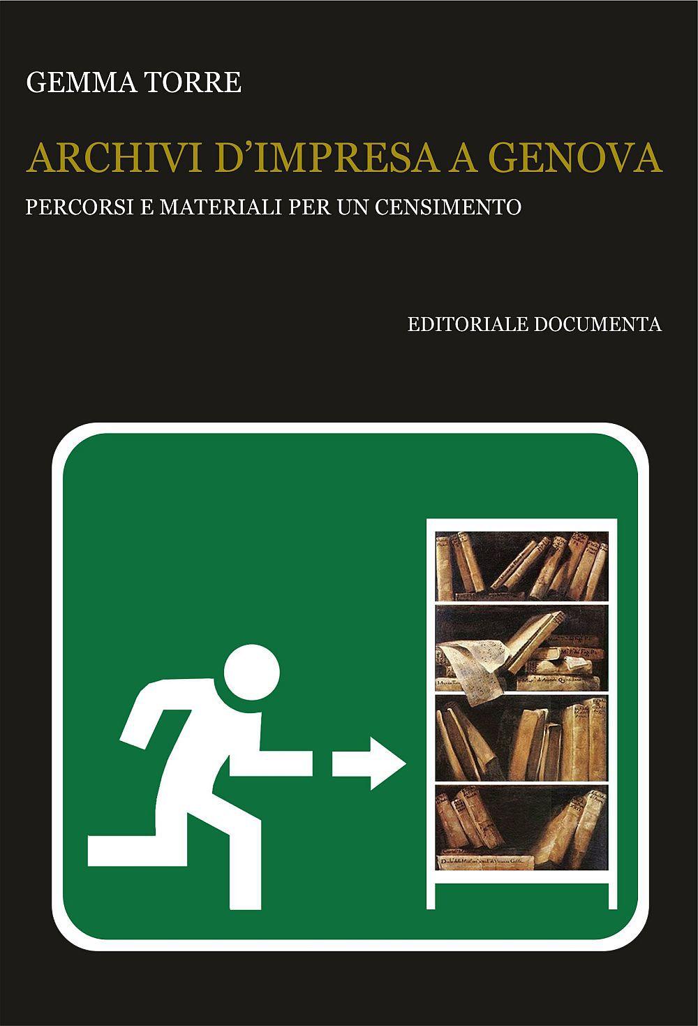 Archivi d'impresa a Genova: percorsi e materiali per un censimento. Gemma Torre