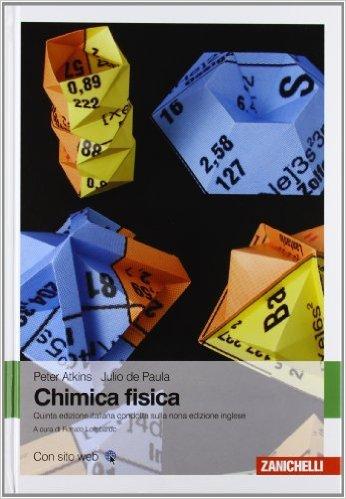 Chimica fisica. Peter W. Atkins, Julio De Paula ; a cura di Renato Lombardo