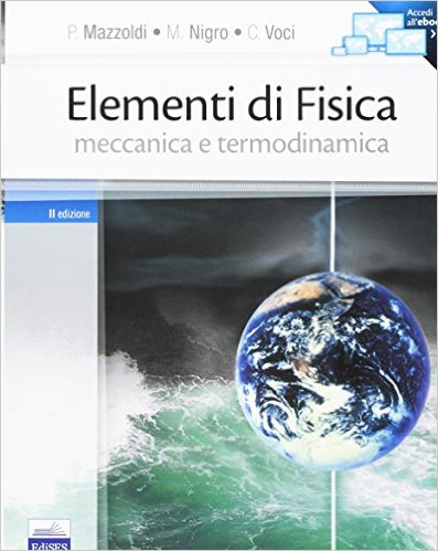 Meccanica, termodinamica. P. Mazzoldi, M. Nigro, C. Voci