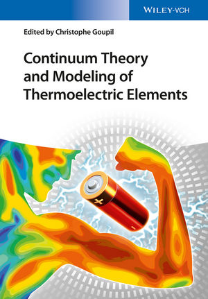 Continuum theory and modeling of thermoelectric elements. edited by Christopher Goupil
