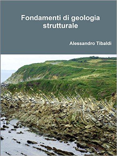 Fondamenti di geologia strutturale. Alessandro Tibaldi