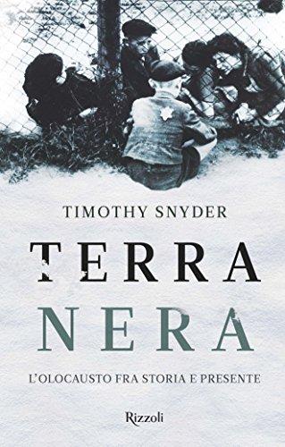 Terra nera. L'olocausto fra storia e presente. Snyder Timothy