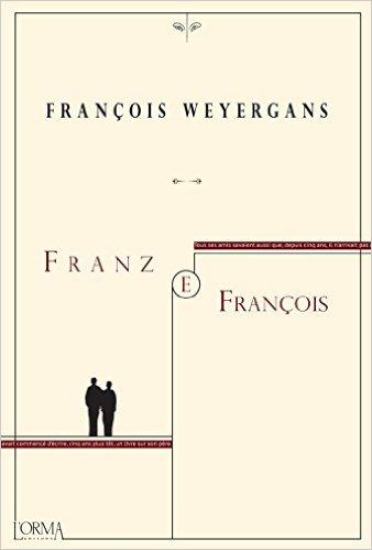 Franz e Francois. Weyergans Francois
