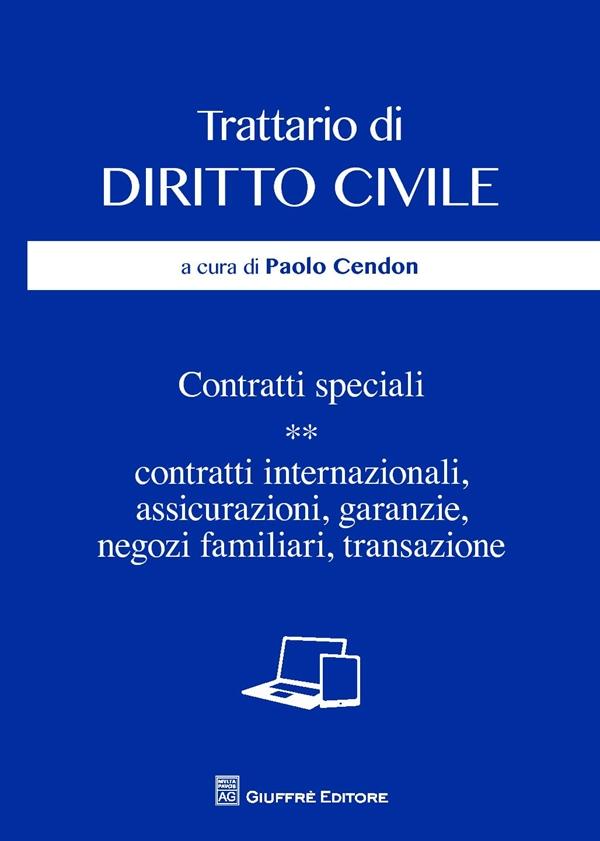 11. 2: Contratti speciali: contratti internazionali, assicurazioni, garanzie, negozi familiari, transazione. Alessio Anceschi [et al.]
