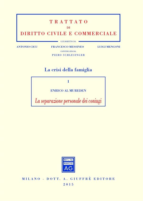 Vol. 1: La separazione personale dei coniugi. Enrico Al Mureden