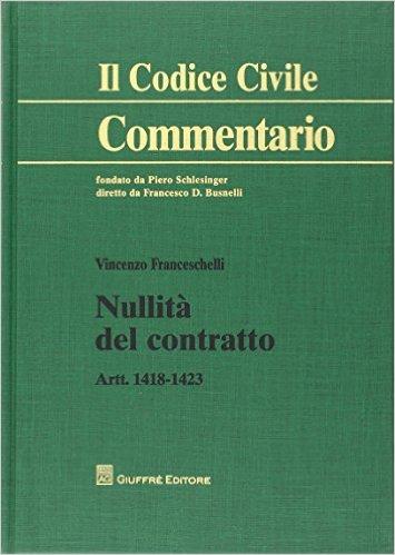 Nullità del contratto: artt. 1418-1423. Vincenzo Franceschelli