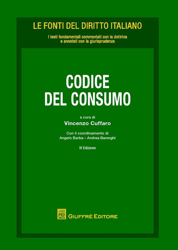 Codice del consumo e norme collegate. A cura di Vincenzo Cuffaro
