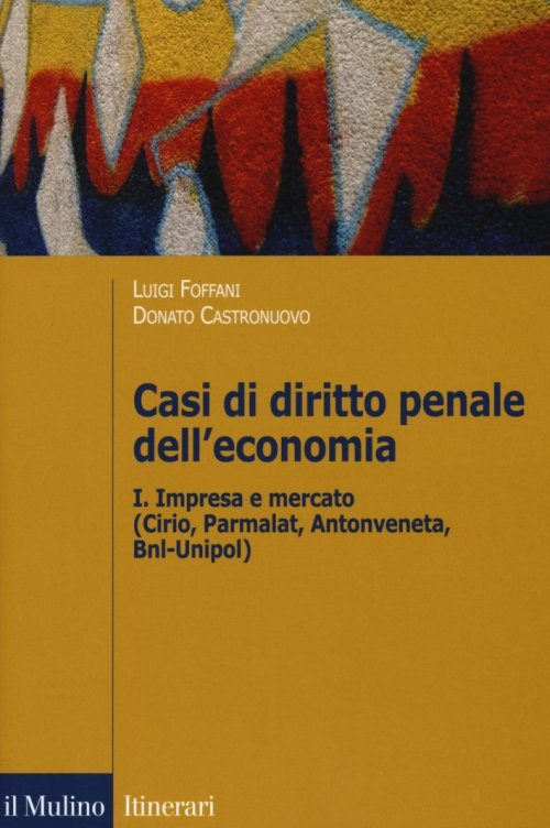 1: Impresa e mercato (Cirio, Parmalat, Antonveneta, Bnl-Unipol)