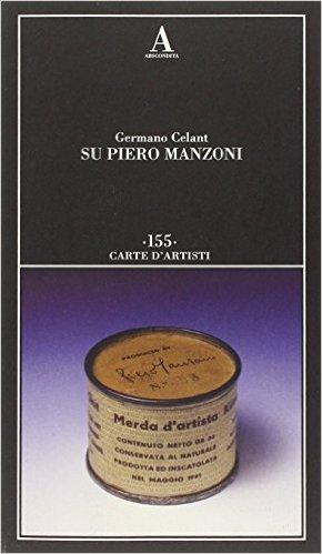 Su Piero Manzoni. Celant Germano