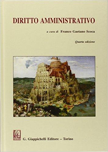 Diritto amministrativo. A cura di Franco Gaetano Scoca ; Chiara Cacciavillani [et al.]
