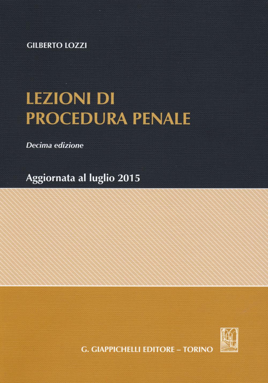 Lezioni di procedura penale. Gilberto Lozzi