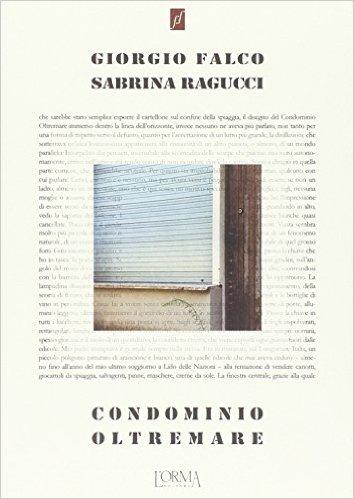 Condominio Oltremare. Falco Giorgio, Ragucci Sabrina