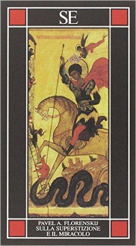 Sulla superstizione e il miracolo. Florenskij Pavel A.