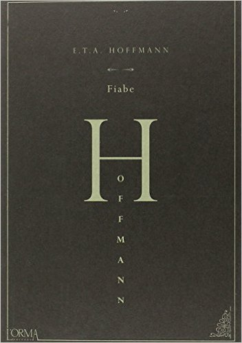 Fiabe. Hoffmann E.T.A.