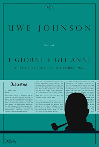 I giorni e gli anni. 21 agosto 1967 – 19 dicembre 1967. Johnson Uwe