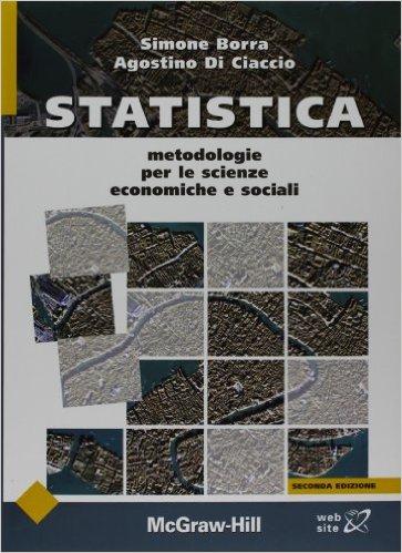 Statistica: metodologie per le scienze economiche e sociali. Simone Borra, Agostino Di Ciaccio