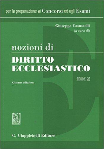 Nozioni di diritto ecclesiastico. Giuseppe Casuscelli (a cura di)