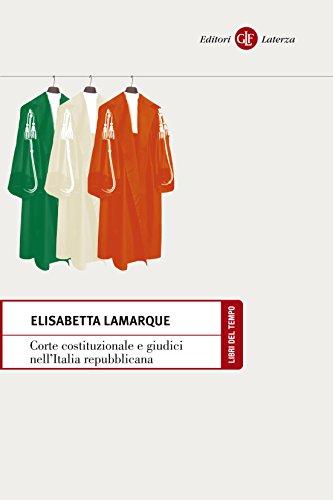 Corte costituzionale e giudici nell'Italia repubblicana. Elisabetta Lamarque