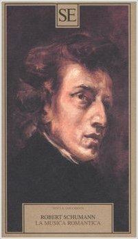 La musica romantica. Schumann Robert