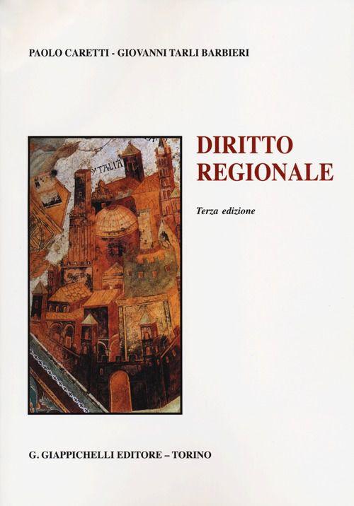 Diritto regionale. Paolo Caretti, Giovanni Tarli Barbieri