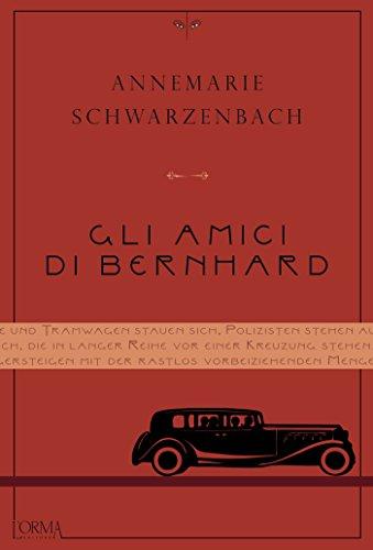 Gli amici di Bernhard. Schwarzenbach Annemarie