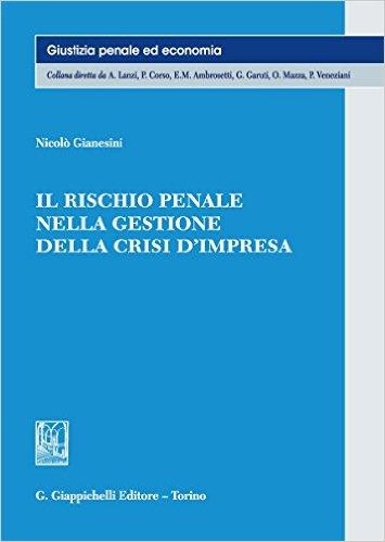 Il rischio penale nella gestione della crisi d'impresa. Nicolò Gianesini
