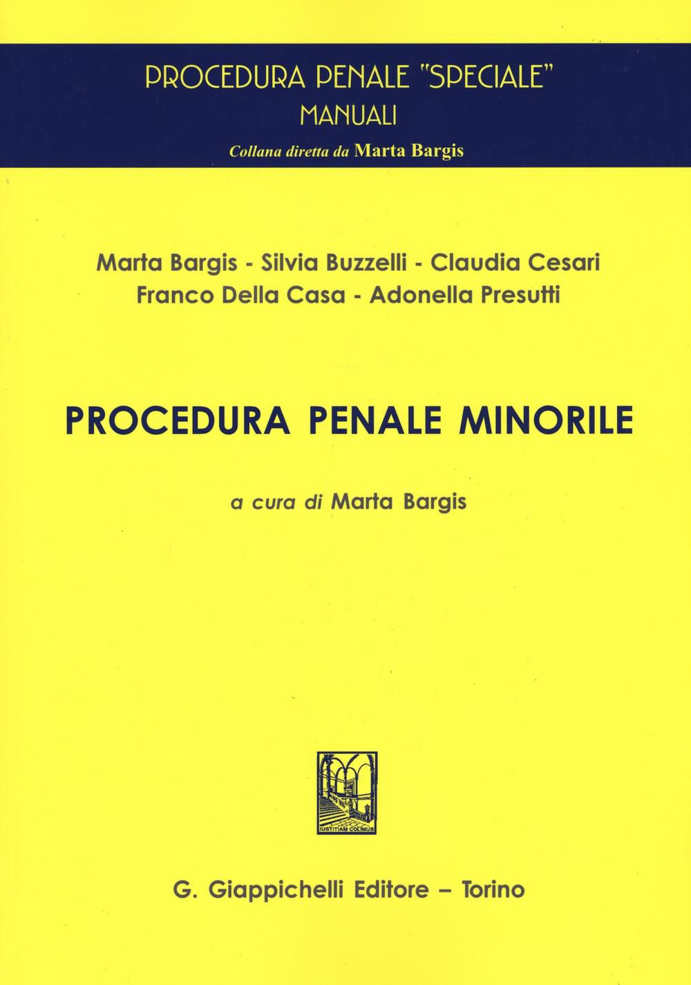 Procedura penale minorile. Marta Bargis [et al.] ; a cura di Marta Bargis