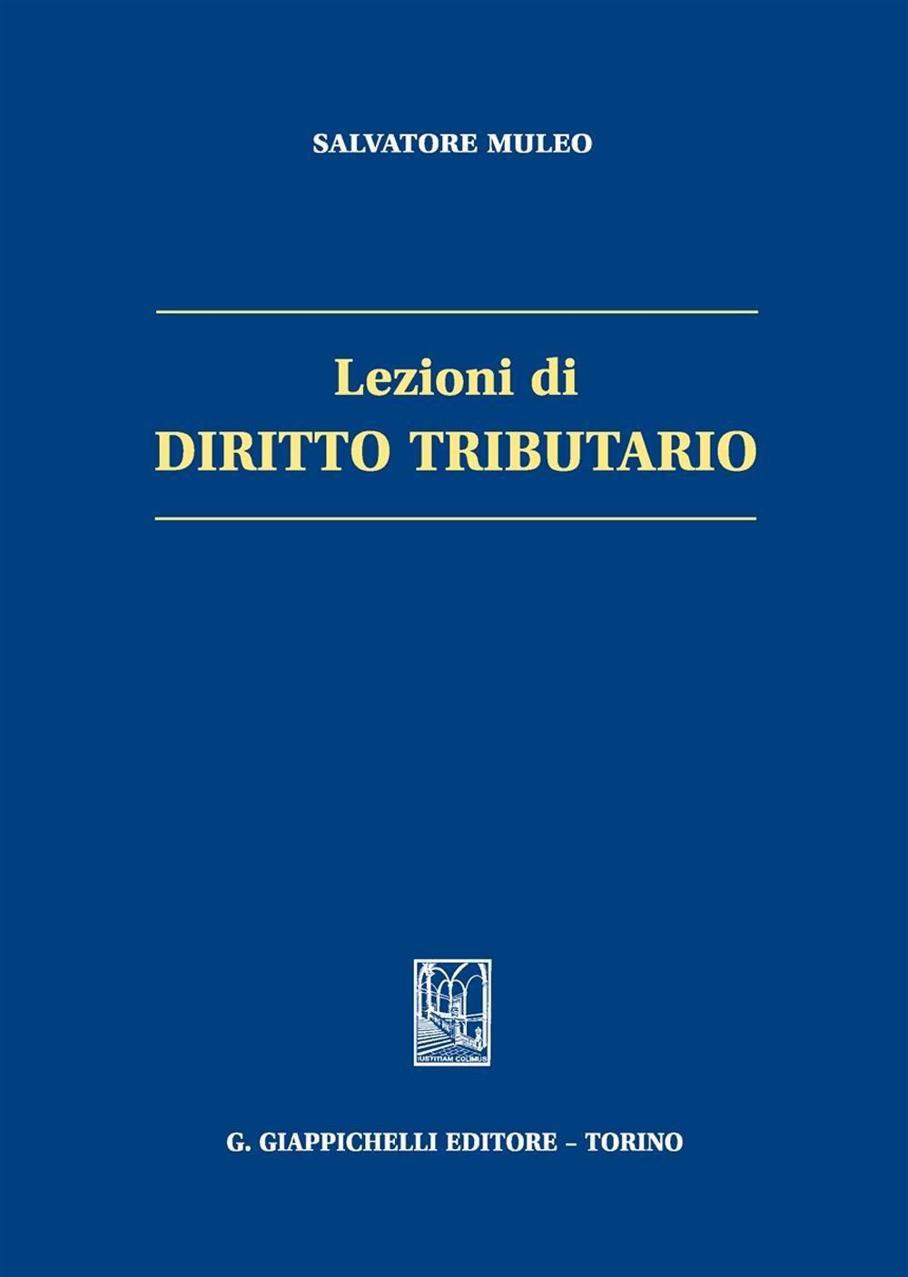 Lezioni di diritto tributario. Salvatore Muleo