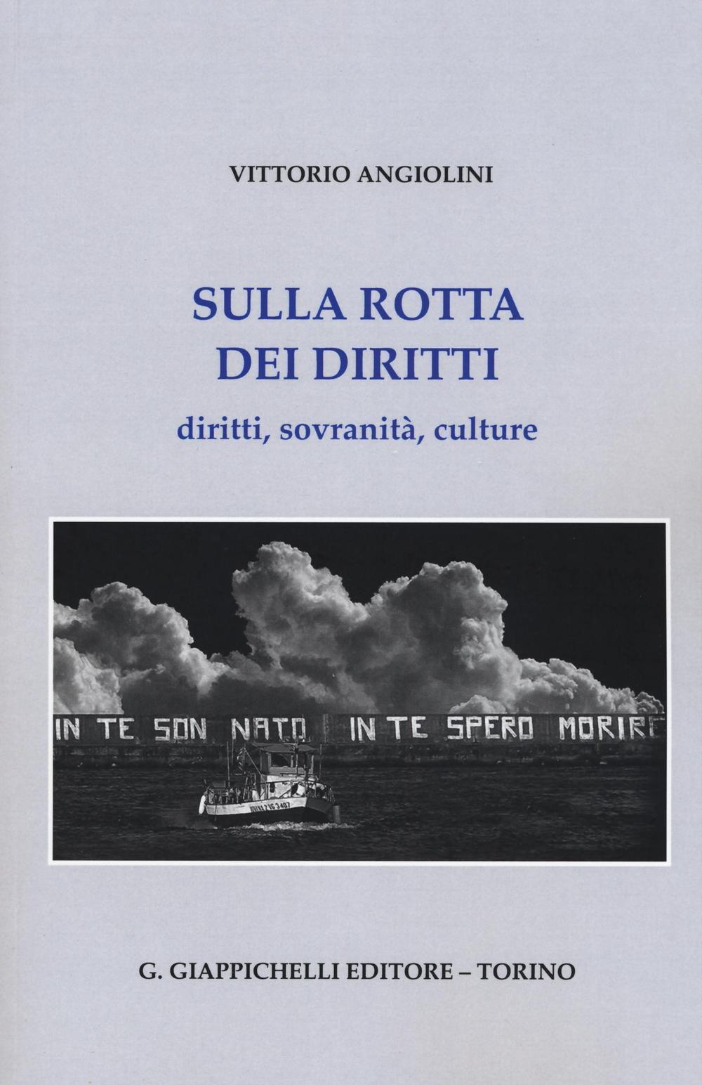 Sulla rotta dei diritti: diritti, sovranità, culture. Vittorio Angiolini