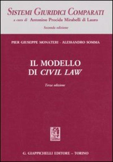 Il modello di civil law. Pier Giuseppe Monateri, Alessandro Somma