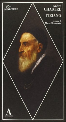 Tiziano. Chastel André
