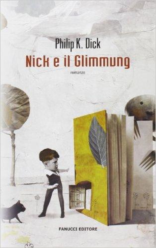 Nick e il Glimmung. Romanzo. Dick Philip K.