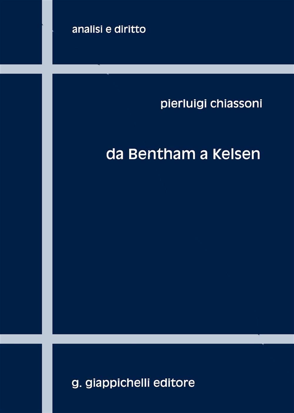 Da Bentham a Kelsen: sei capitoli per una storia della filosofia analitica del diritto. Pierluigi Chiassoni