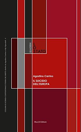 Il suicidio dell'Europa: sovranità, Stati nazionali e grandi spazi. Agostino Carrino