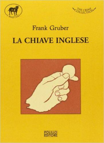 La chiave inglese. Gruber Frank