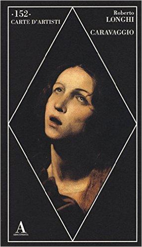 Caravaggio. Longhi Roberto
