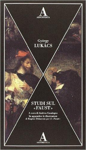 "Studi sul ""Faust"". Lukács György"