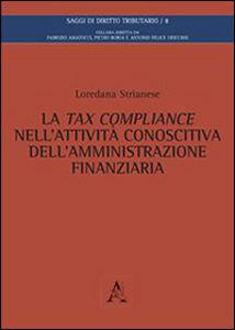La tax compliance nell'attività conoscitiva dell'amministrazione finanziaria. Loredana Strianese