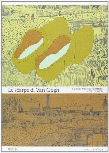Le scarpe di Van Gogh. Panattoni Riccardo e Grazioli Elio (a cura di)